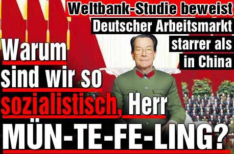 Warum sind wir so sozialistisch, Herr MÜNT-TE-FE-LING?