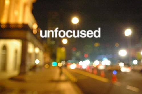 Unfocused
