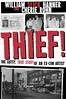 Thief! A Gutsy, True Story of an Ex-Con Artist