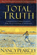 47464: Total Truth: Liberating Christianity from Its Cultural Captivity, revised edition with Study Questions