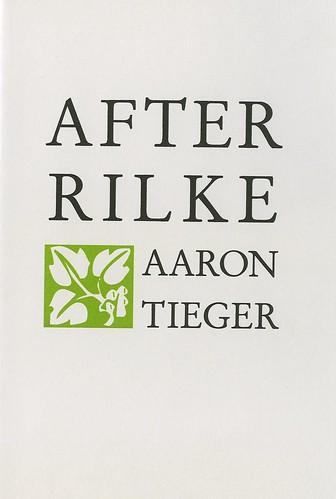 AARON TIEGER AFTER RILKE ANCHORITE PRESS